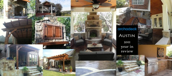 Archadeck of Austin 2011 year in review outdoor fireplaces patios decks pergolas and so much more